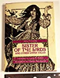 img - for Sister of the Birds, and Other Gypsy Tales book / textbook / text book