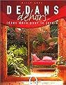 Dedans, dehors : Idées déco pour le jardin par Love