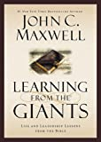 Learning from the Giants: Life and Leadership Lessons from the Bible (Giants of the Bible)