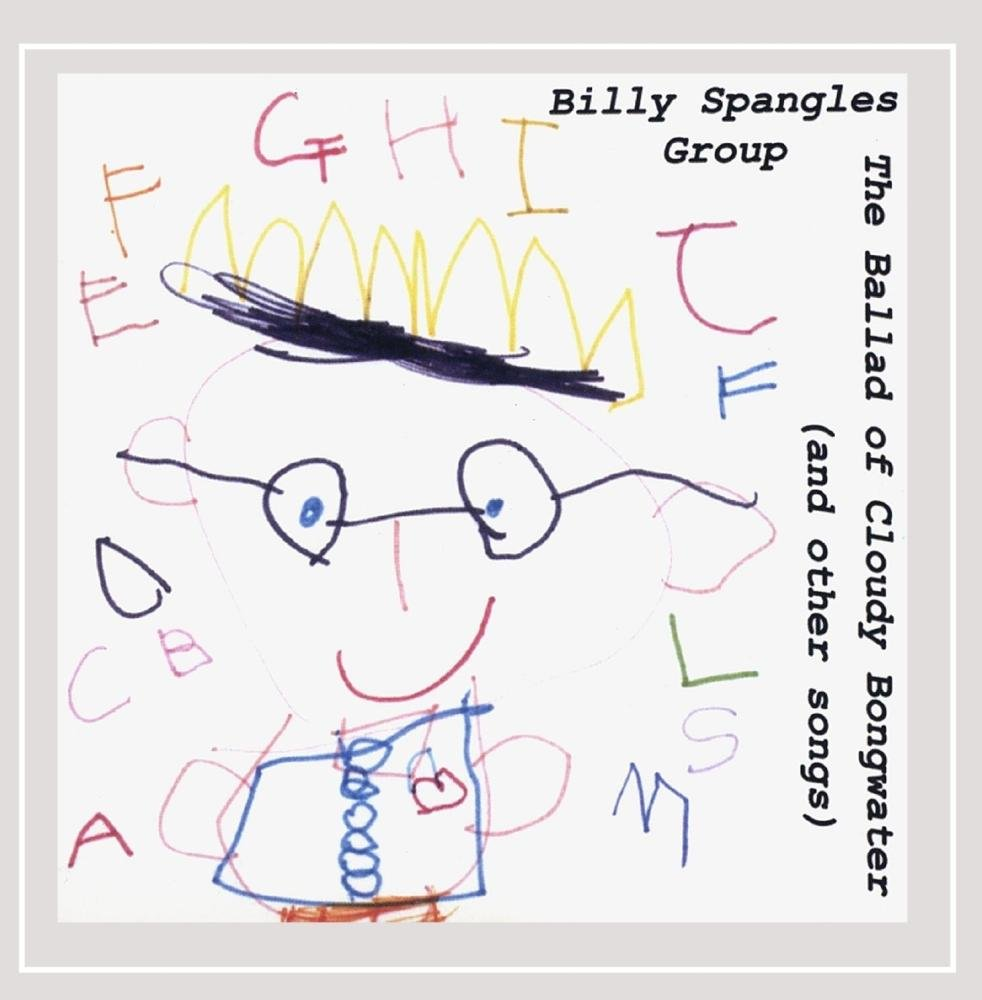 Billy Spangles Group - Ballad of Cloudy Bongwater (& Other Songs) (CD)