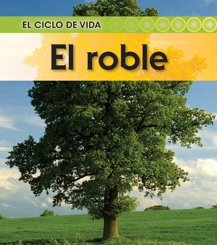 El roble (El ciclo de vida) (Spanish Edition) PDF
