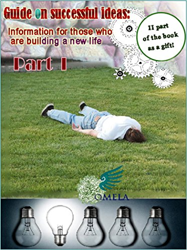 Guide on successful ideas: Information for those who are building a new life: Part I (Own Land Book 1) by [Captan, Artur]