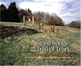 Stone Songs on the Trail of Tears, Pat Musick, 1557288003