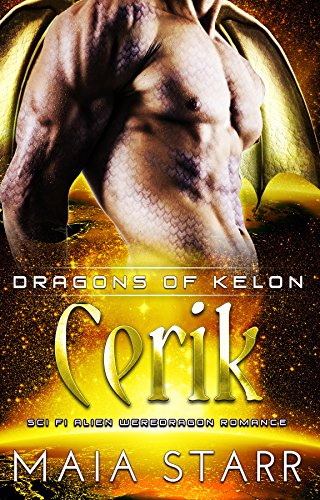 Cerik (Dragons Of Kelon) (A Sci Fi Alien Weredragon Romance)
