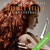 Ancestral (Rebecca Kean 4)   Cassandra O'Donnell