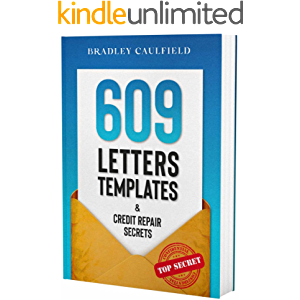 609 Letter Templates & Credit Repair Secrets: Fix Your Credit Score Fast and Legally (609 Credit Repair Book 1)