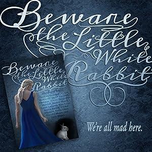 Beware the Little White Rabbit Audiobook