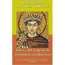 Libro 3 del Digesto de Justiniano (traducción): Ensayo introductorio y texto latino-español (Digesta Iustiniani Imperatoris nº 1) (Spanish Edition)