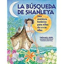 La Búsqueda de Shanleya: Una aventura botánica para niños de 9 a 99 años (Spanish Edition)