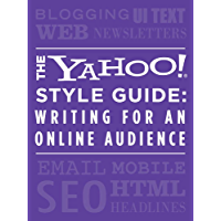 The Yahoo! Style Guide: Writing for an Online Audience (English Edition)