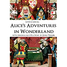 Alice's Adventures in Wonderland (Alice in Wonderland) [Annotated] [Illustrated] (English Edition)
