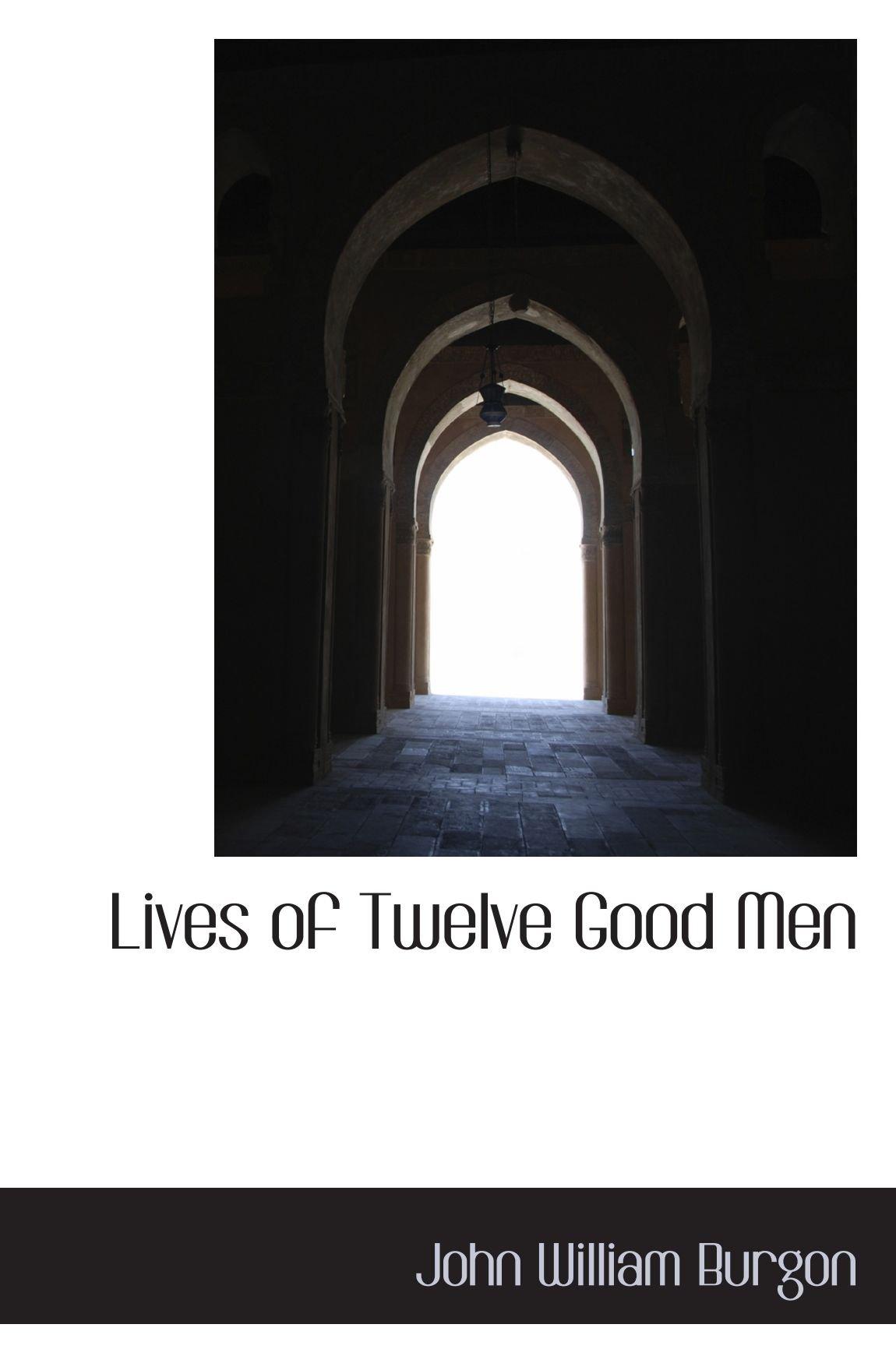 Lives of Twelve Good Men ebook