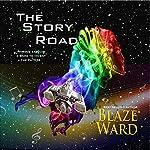The Story Road | Blaze Ward
