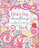 Drawing, Doodling and Colouring: Girls (Usborne Drawing, Doodling and Colouring) by Lucy Bowman (2012-07-01)
