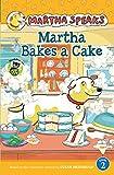 Martha Speaks: Martha Bakes a Cake Reader