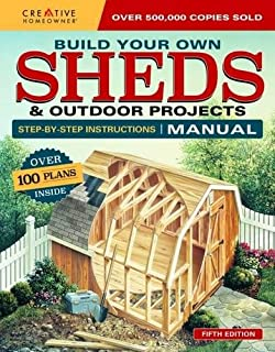Book Cover: Build Your Own Sheds & Outdoor Projects Manual: Over 200 Plans Inside