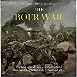 #4: The Boer War: The History and Legacy of the Conflict That Solidified British Rule in South Africa