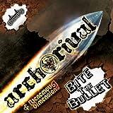 Bite The Bullet by Arch Rival & Venomous Dimensions (2013-11-25)