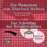 Der Schreiber des Börsenmaklers (Die Abenteuer von Sherlock Holmes) | Arthur Conan Doyle