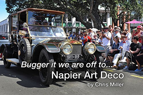 We are off to Napier Art Deco (Bugger it we are off Book 1)