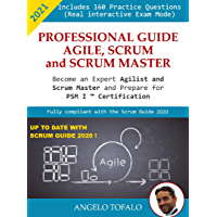 NEW 2021 - Professional Guide Agile, Scrum and Scrum Master Profession: Become an expert Agilist and prepare for the PSM…