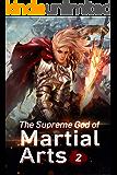 The Supreme God of Martial Arts 2: Assassins Hidden In The Dark (Living Martial Legend: A Cultivaion Novel)
