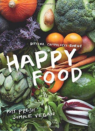Happy Food Fast, Fresh, Simple Vegan [Bordi, Bettina Campolucci] (Tapa Dura)