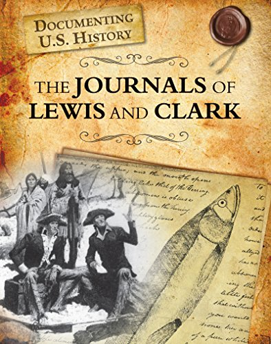The Journals of Lewis and Clark (Documenting U.S. History) (Journals Of Lewis And Clark)
