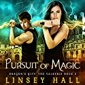Pursuit of Magic: Dragon's Gift: The Valkyrie, Book 3 Audiobook by Linsey Hall Narrated by Laurel Schroeder