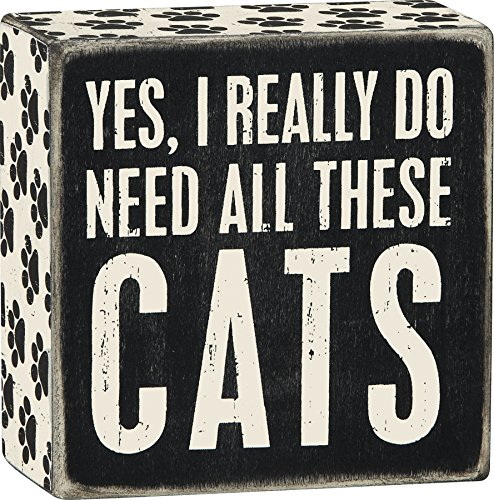 Yes, I Really Do Need All These Cats Box Sign