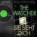 The Watcher: Sie sieht dich Hörbuch von Ross Armstrong Gesprochen von: Ulrike Kapfer