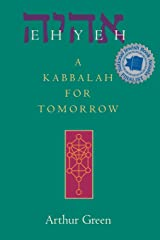 Ehyeh: A Kabbalah for Tomorrow Paperback
