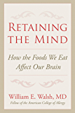 Retaining the Mind: How the Foods We Eat Affect Our Brain