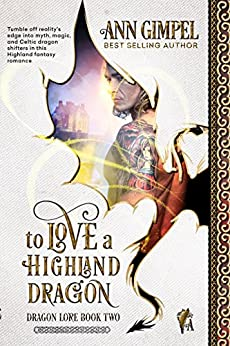 To Love A Highland Dragon: Highland Fantasy Romance (Dragon Lore Book 2) by [Gimpel, Ann]