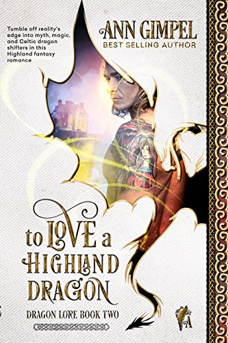 To Love A Highland Dragon: Highland Fantasy Romance (Dragon Lore Book 2) cover