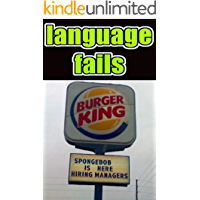 Memes: Language Fails And Crazy English Gone Wrong - Check The Funny Memes And Absolute Language Fails Scenes (English Edition)