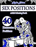 Sex Position Coloring Book (Nights Edition): 40 Kamasutra Sex Positions Designs (Sex Positions Coloring Book on Black Paper) (Volume 1)