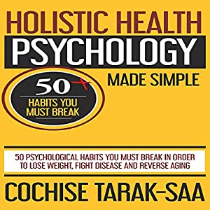 Holistic Health Psychology Made Simple Audiobook