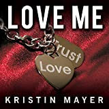 Love Me: Trust Series, Book 2