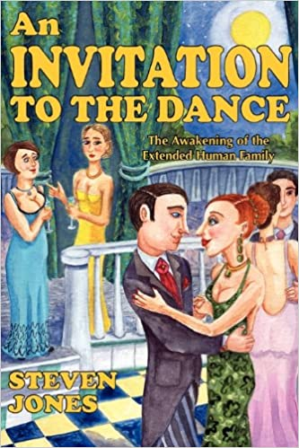 An invitation to the dance the awakening of the extended human an invitation to the dance the awakening of the extended human family steven jones 9780956689504 amazon books stopboris Images
