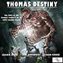 Thomas Destiny Audiobook by Jason King, Jon Grundvig Narrated by Zach Bjorge