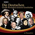 Die Deutschen. Große Personen unserer Geschichte Audiobook by  div. Narrated by Achim Höppner