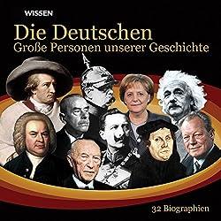 Die Deutschen. Große Personen unserer Geschichte