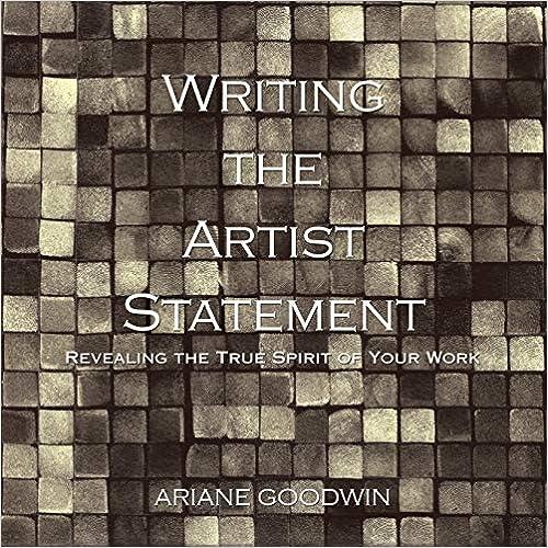 Writing the Artist Statement: Revealing the True Spirit of Your Work - Original PDF