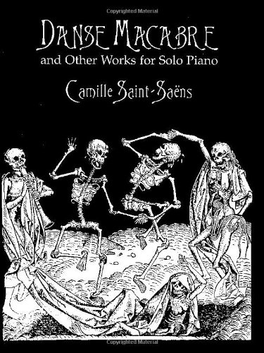 Danse Macabre and Other Works for Solo Piano (Dover Music for Piano) [Saint-Saëns, Camille - Classical Piano Sheet Music] (Tapa Blanda)