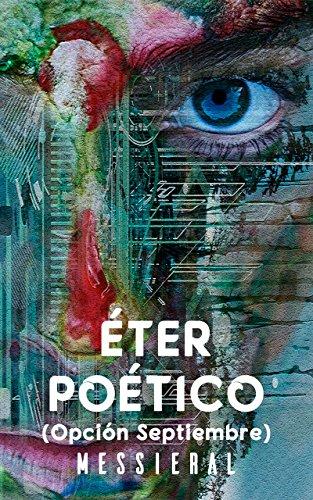 Éter Poético: Opción Septiembre (Planeta Messieral nº 1) (Spanish Edition)