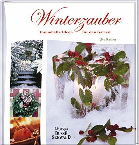 Winterzauber: Traumhafte Ideen für den Garten