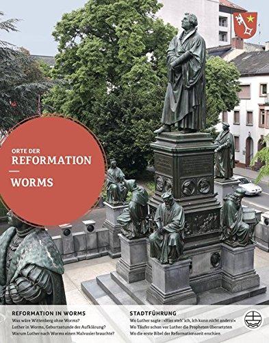 Worms (Orte der Reformation, Band 25)