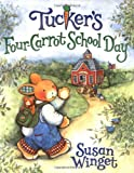 Tucker's Four-Carrot School Day, Susan Winget, 0060546425