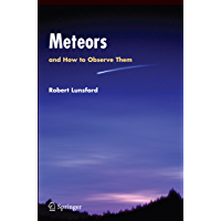 Meteors and How to Observe Them (Astronomers' Observing Guides)